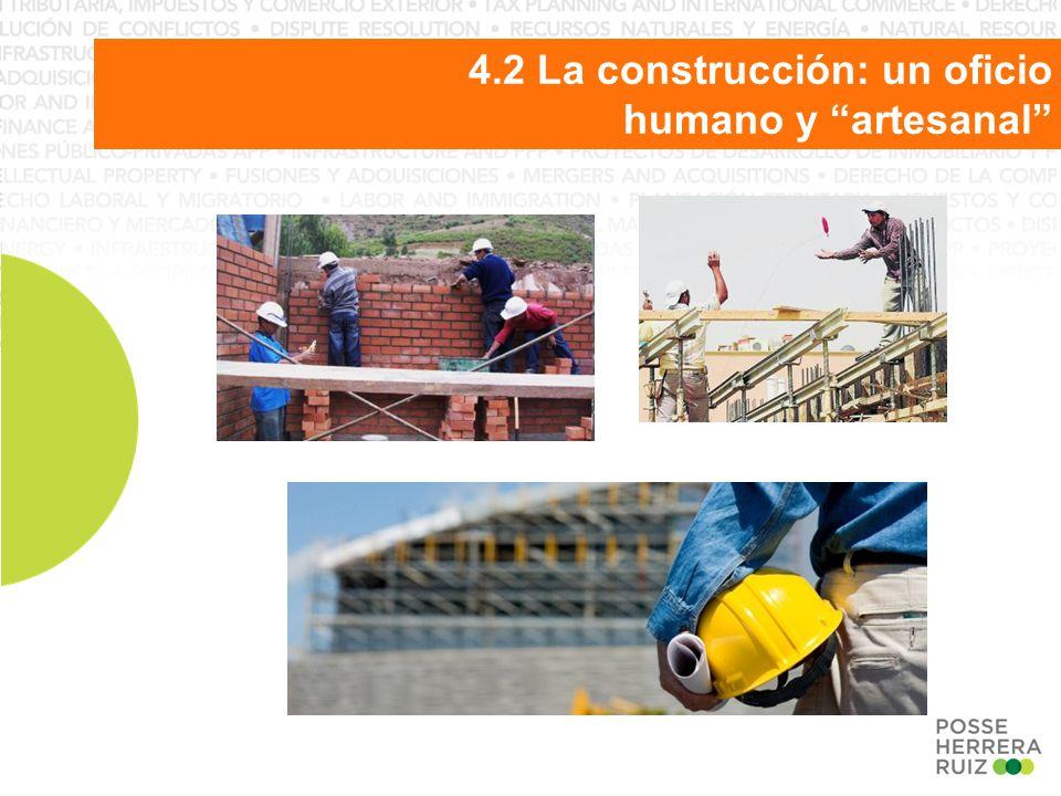 4.2 La construcción: un oficio humano y artesanal