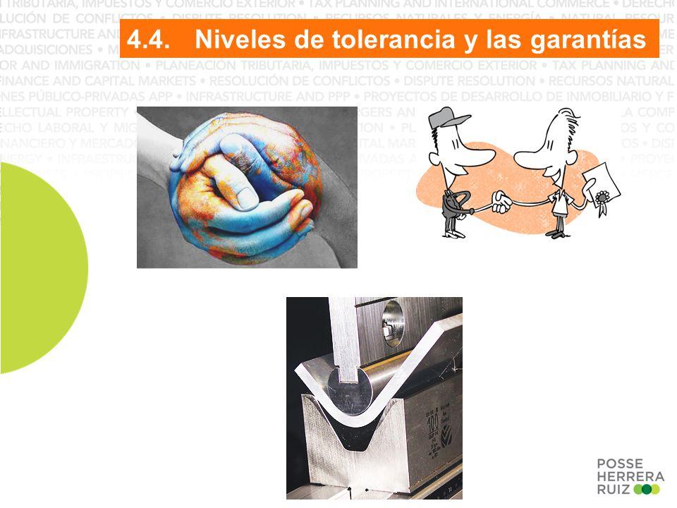 4.4.Niveles de tolerancia y las garantías