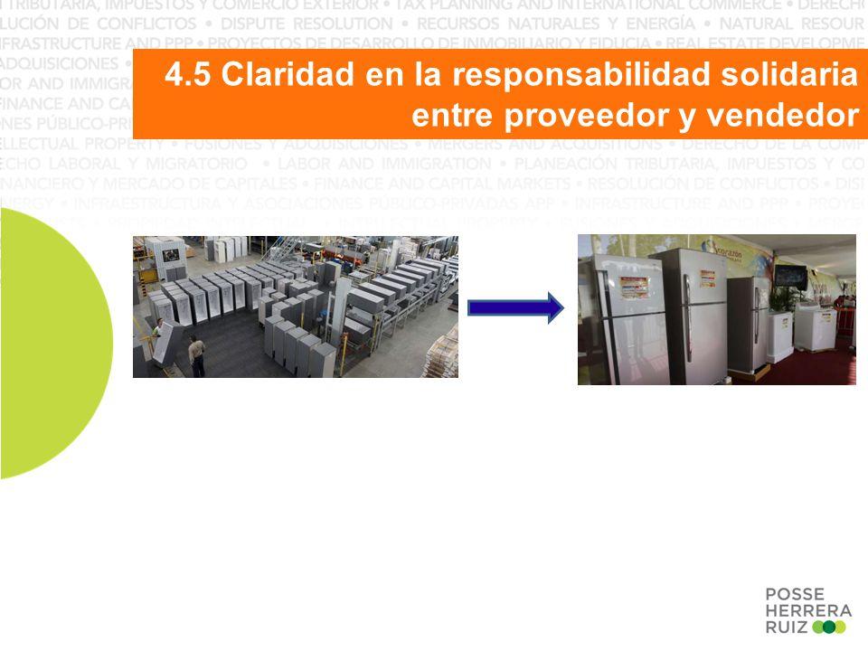 4.5 Claridad en la responsabilidad solidaria entre proveedor y vendedor