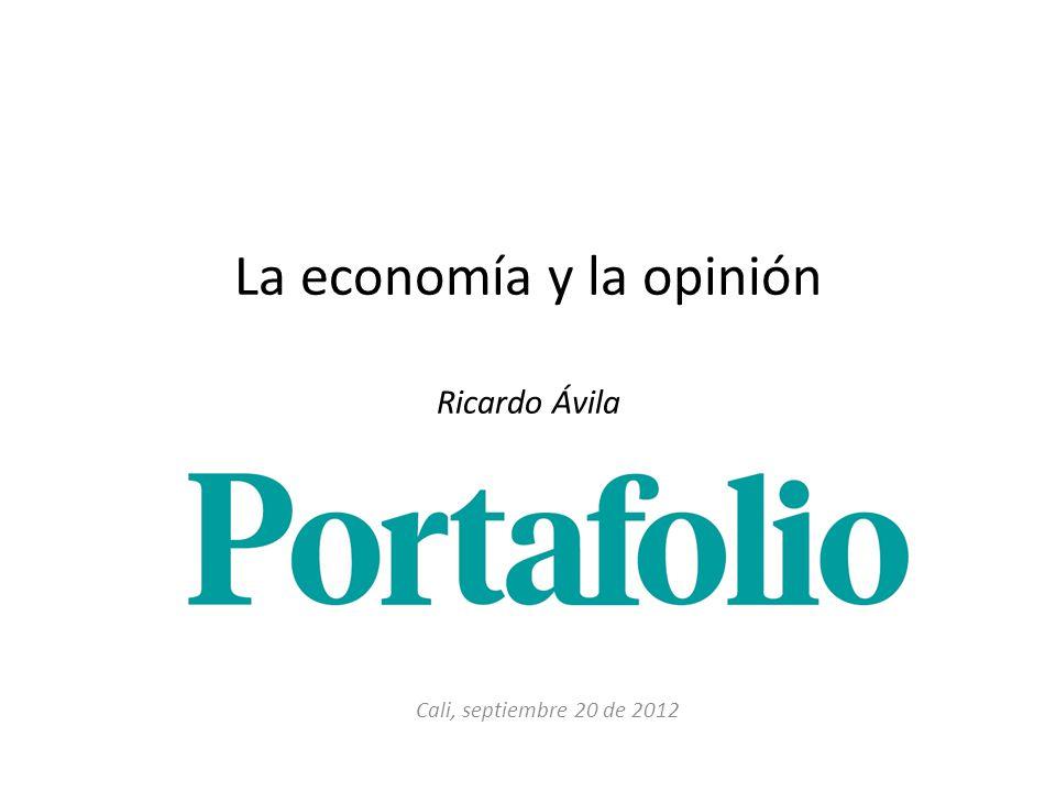 La economía y la opinión Ricardo Ávila Cali, septiembre 20 de 2012