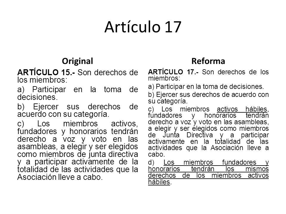 Artículo 17 Original ARTÍCULO 15.- Son derechos de los miembros: a) Participar en la toma de decisiones.