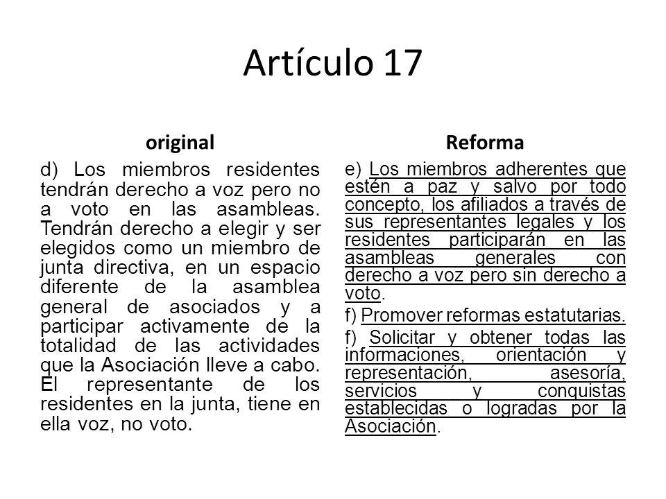 Artículo 17 original d) Los miembros residentes tendrán derecho a voz pero no a voto en las asambleas.