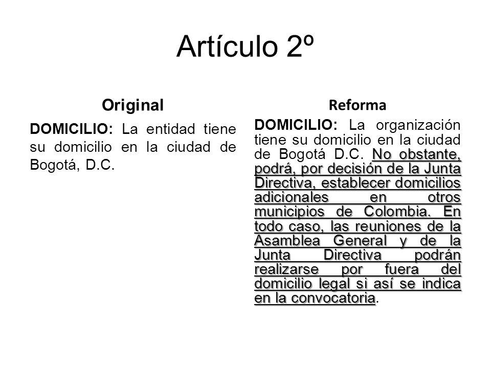 Artículo 2º Original DOMICILIO: La entidad tiene su domicilio en la ciudad de Bogotá, D.C.