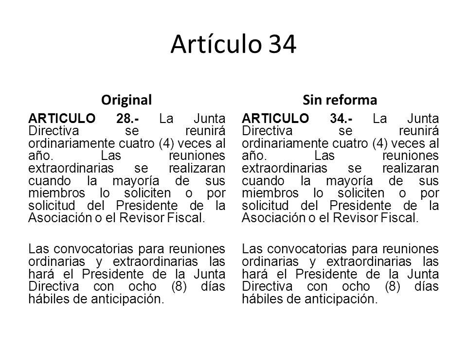 Artículo 34 Original ARTICULO 28.- La Junta Directiva se reunirá ordinariamente cuatro (4) veces al año.