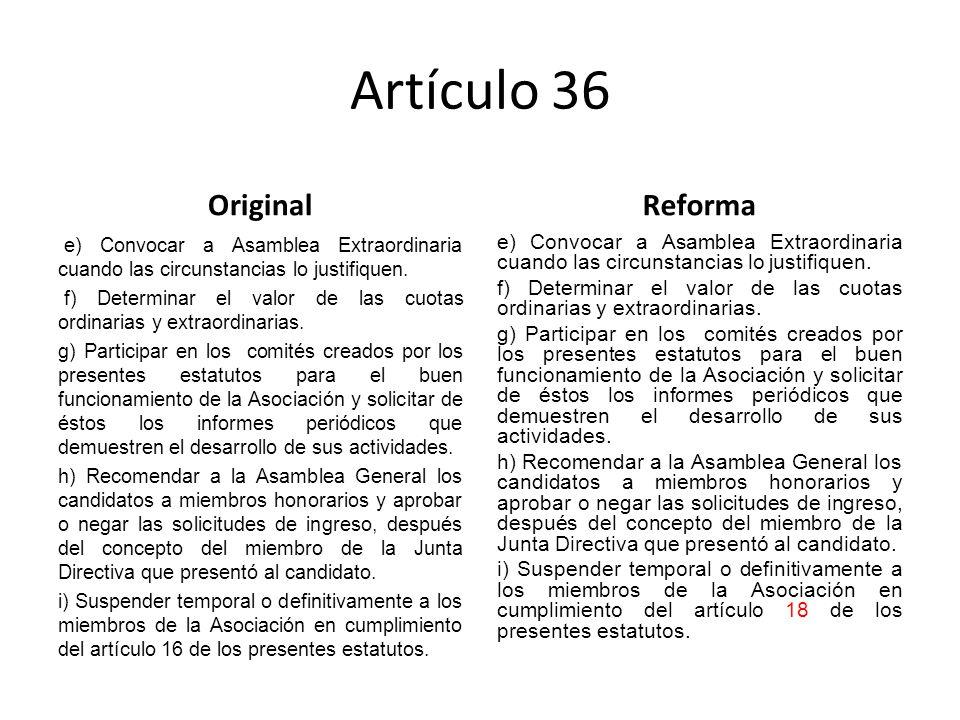 Artículo 36 Original e) Convocar a Asamblea Extraordinaria cuando las circunstancias lo justifiquen.