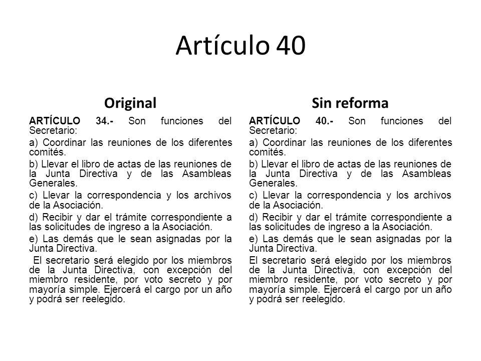 Artículo 40 Original ARTÍCULO 34.- Son funciones del Secretario: a) Coordinar las reuniones de los diferentes comités.