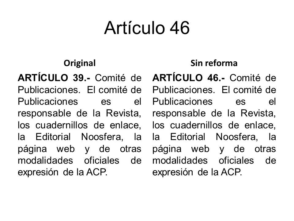 Artículo 46 Original ARTÍCULO 39.- Comité de Publicaciones.