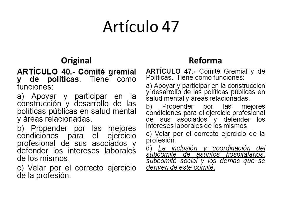 Artículo 47 Original ARTÍCULO 40.- Comité gremial y de políticas.