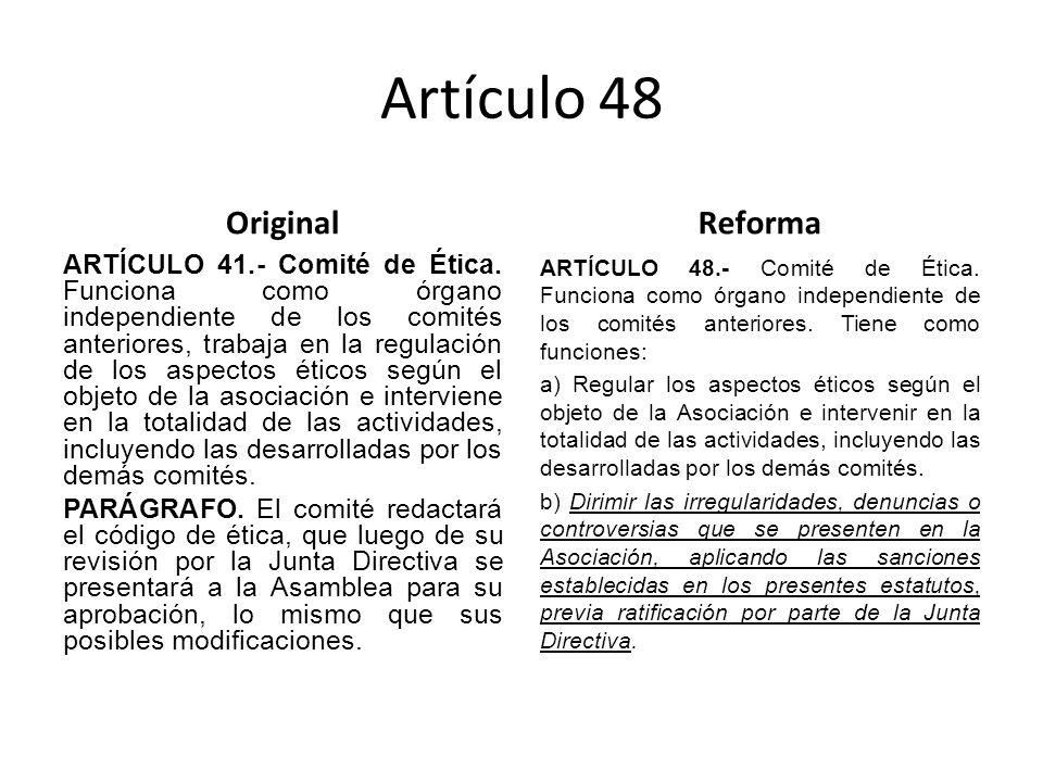 Artículo 48 Original ARTÍCULO 41.- Comité de Ética.