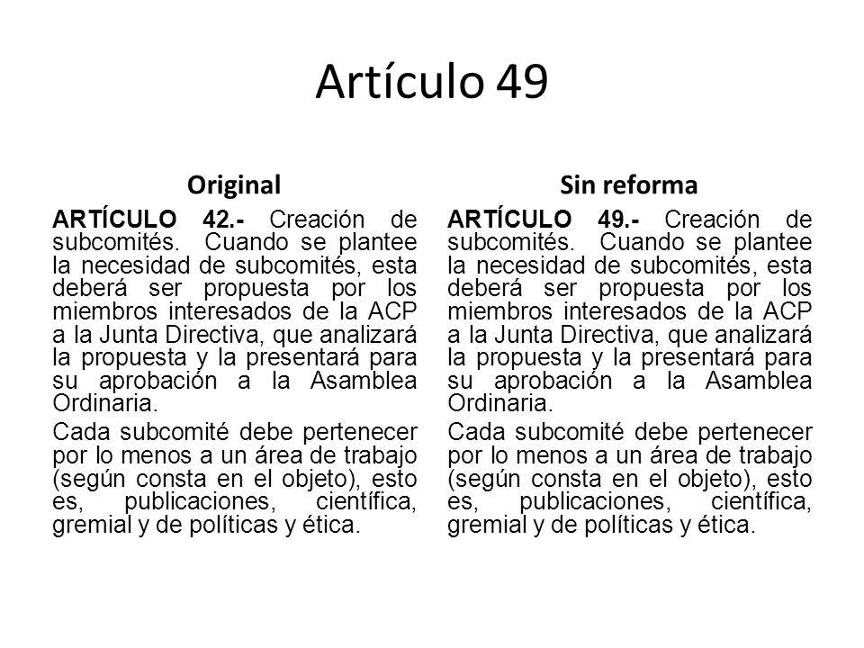 Artículo 49 Original ARTÍCULO 42.- Creación de subcomités.