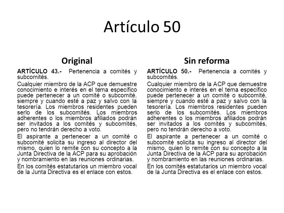 Artículo 50 Original ARTÍCULO 43.- Pertenencia a comités y subcomités.