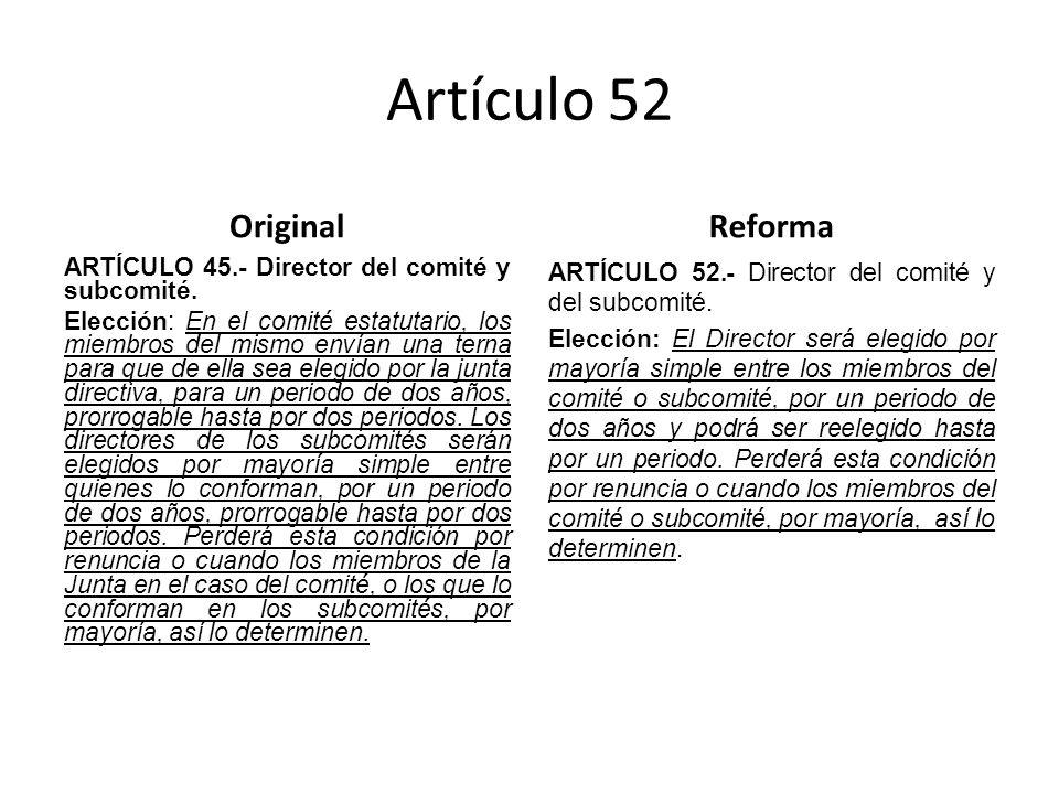 Artículo 52 Original ARTÍCULO 45.- Director del comité y subcomité.