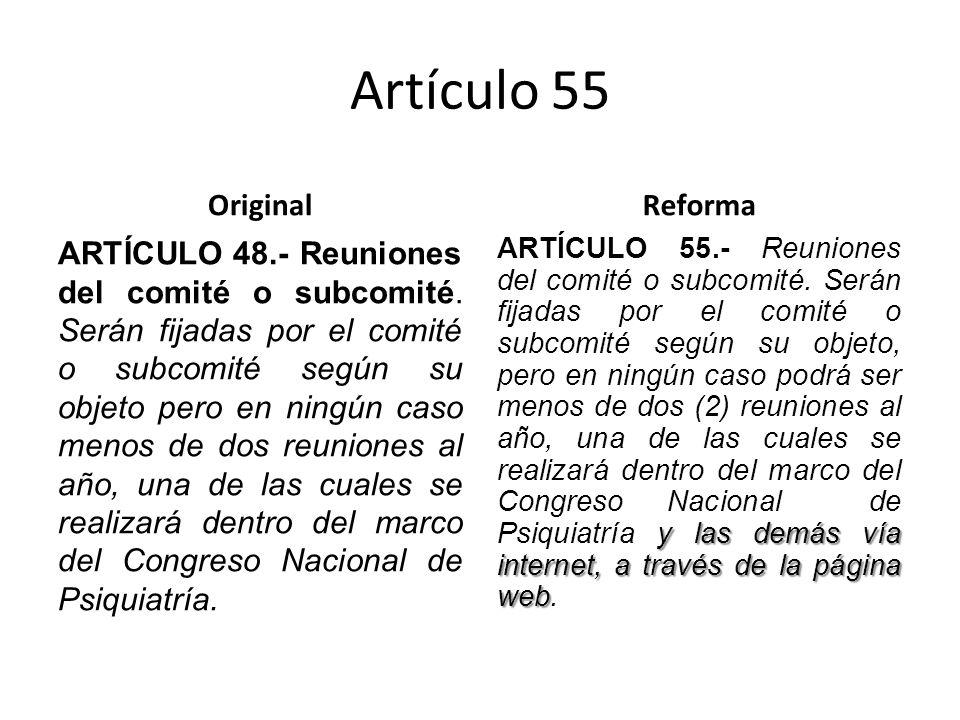 Artículo 55 Original ARTÍCULO 48.- Reuniones del comité o subcomité.