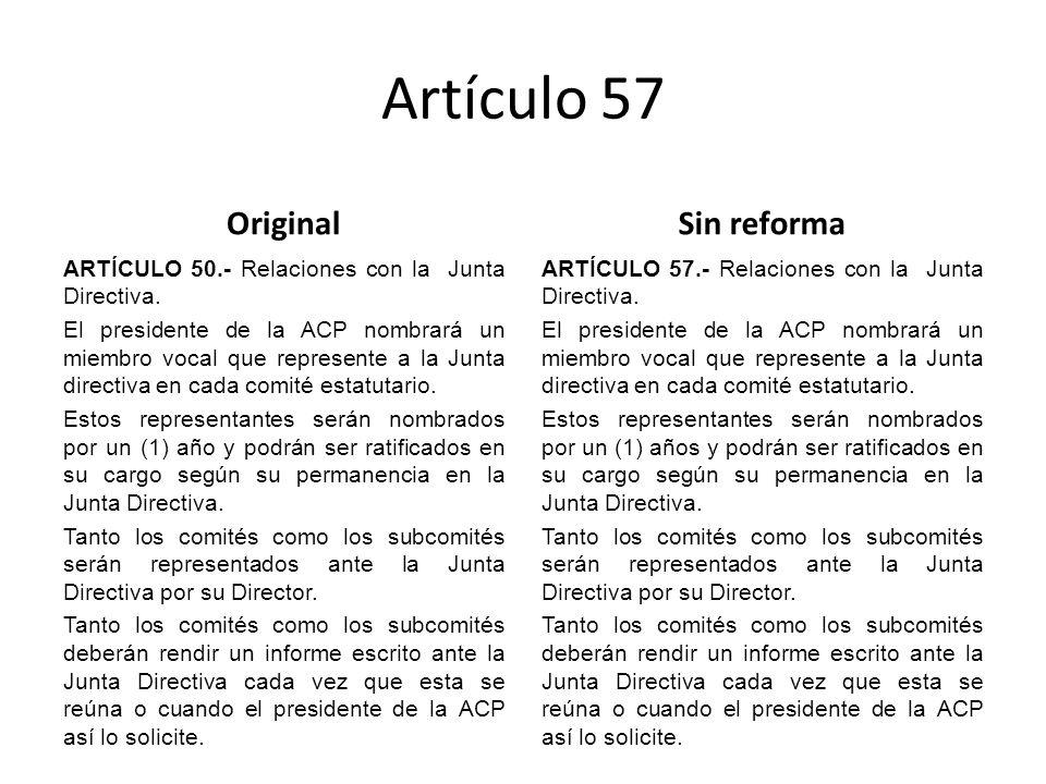 Artículo 57 Original ARTÍCULO 50.- Relaciones con la Junta Directiva.