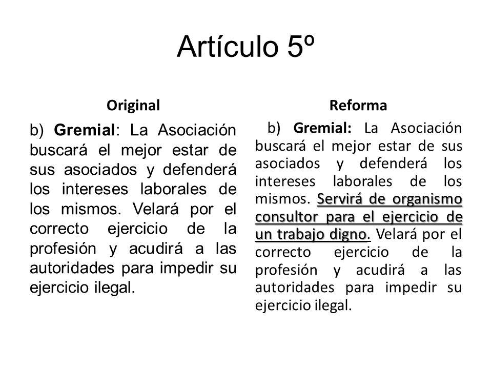 Artículo 5º Original b) Gremial: La Asociación buscará el mejor estar de sus asociados y defenderá los intereses laborales de los mismos.