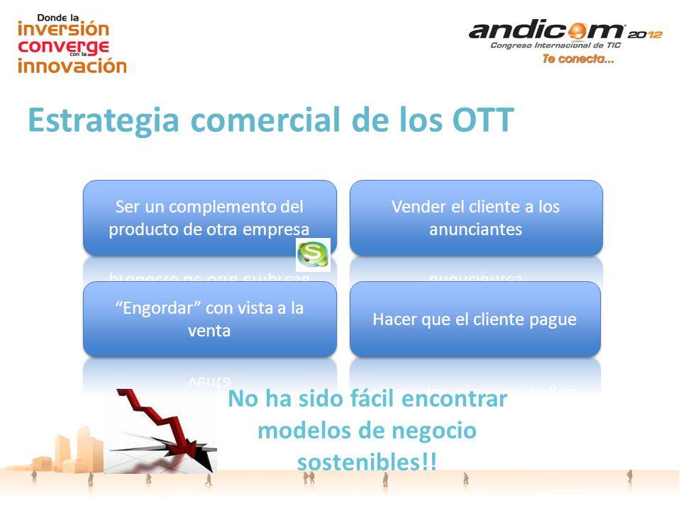 Estrategia comercial de los OTT No ha sido fácil encontrar modelos de negocio sostenibles!!