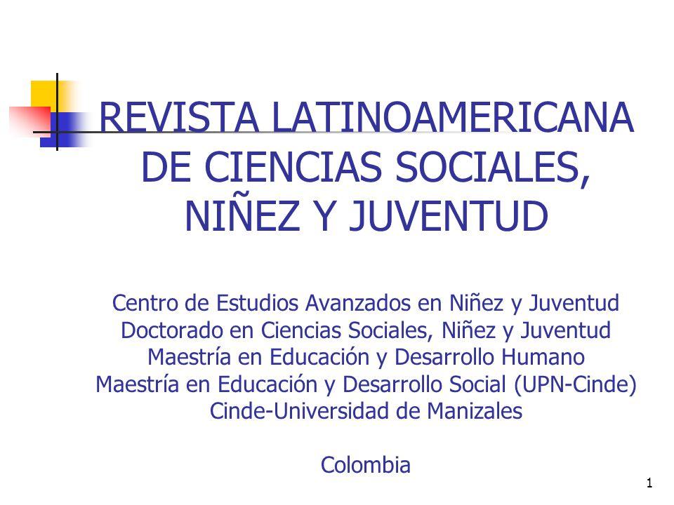 1 REVISTA LATINOAMERICANA DE CIENCIAS SOCIALES, NIÑEZ Y JUVENTUD Centro de Estudios Avanzados en Niñez y Juventud Doctorado en Ciencias Sociales, Niñe