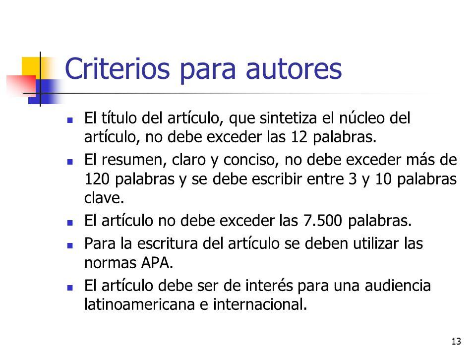 Criterios para autores El título del artículo, que sintetiza el núcleo del artículo, no debe exceder las 12 palabras. El resumen, claro y conciso, no