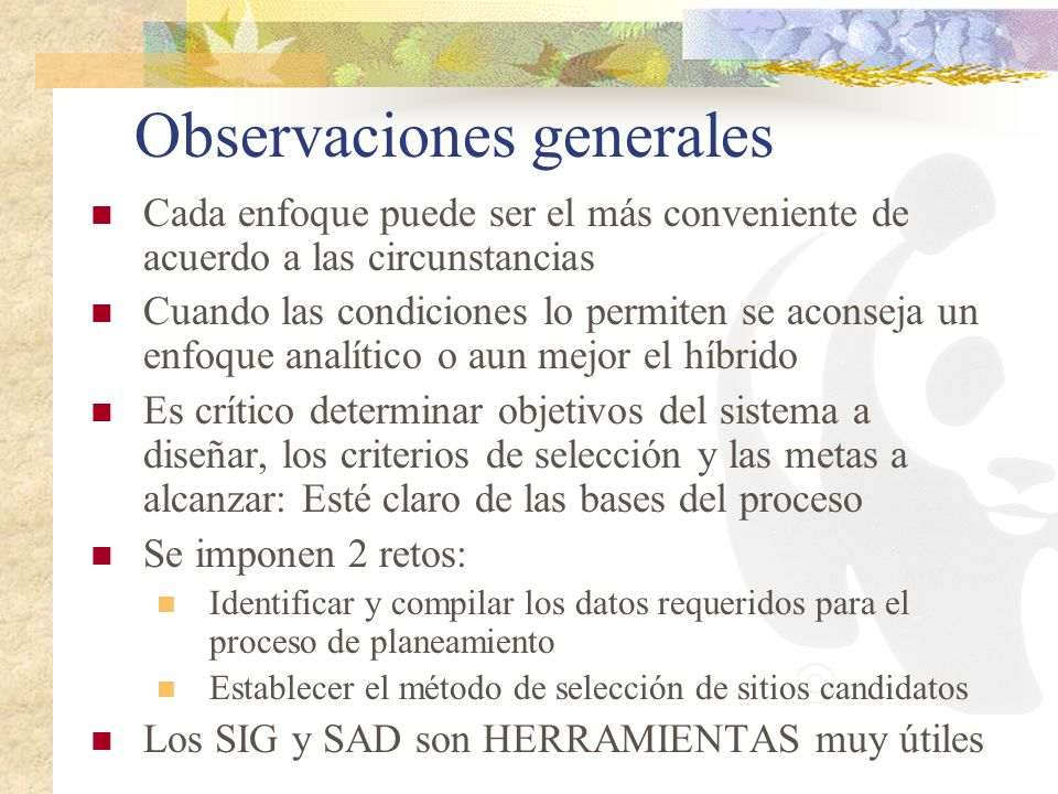 Observaciones generales Cada enfoque puede ser el más conveniente de acuerdo a las circunstancias Cuando las condiciones lo permiten se aconseja un en