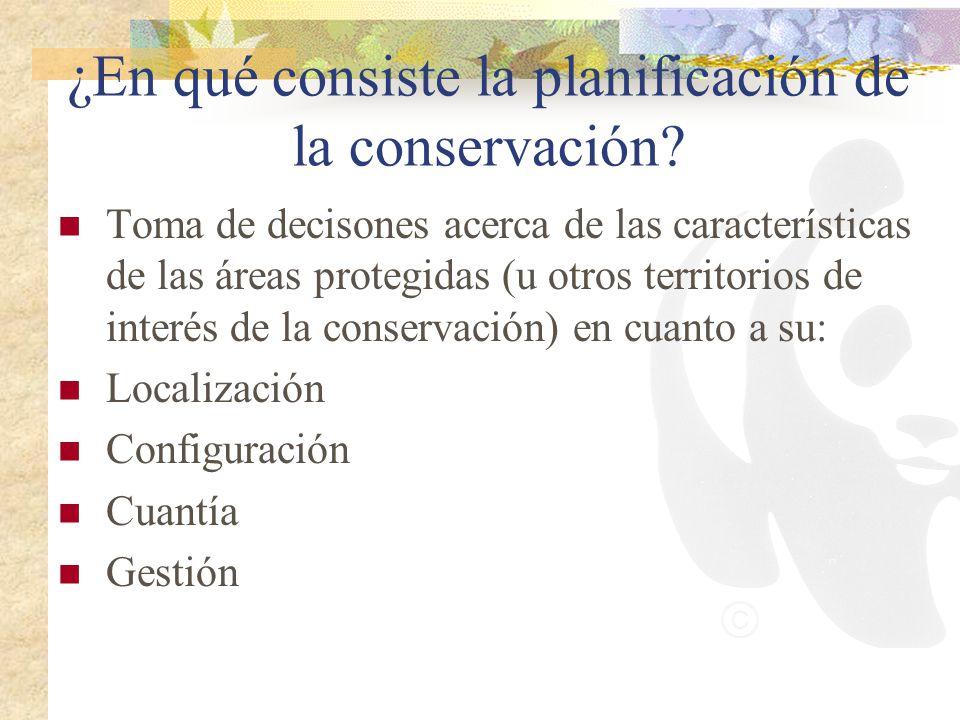 ¿En qué consiste la planificación de la conservación? Toma de decisones acerca de las características de las áreas protegidas (u otros territorios de