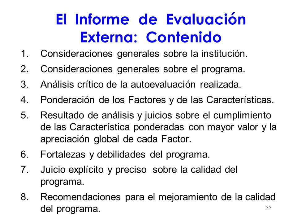 El Informe de Evaluación Externa: Contenido 1.Consideraciones generales sobre la institución. 2.Consideraciones generales sobre el programa. 3.Análisi