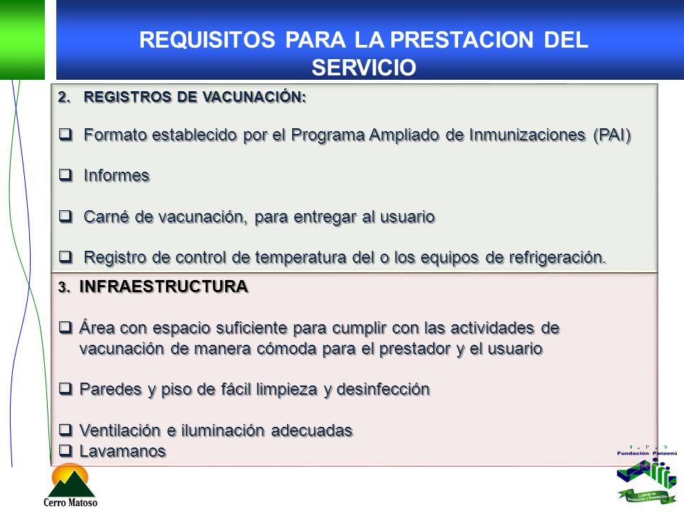 2.REGISTROS DE VACUNACIÓN: Formato establecido por el Programa Ampliado de Inmunizaciones (PAI) Formato establecido por el Programa Ampliado de Inmuni