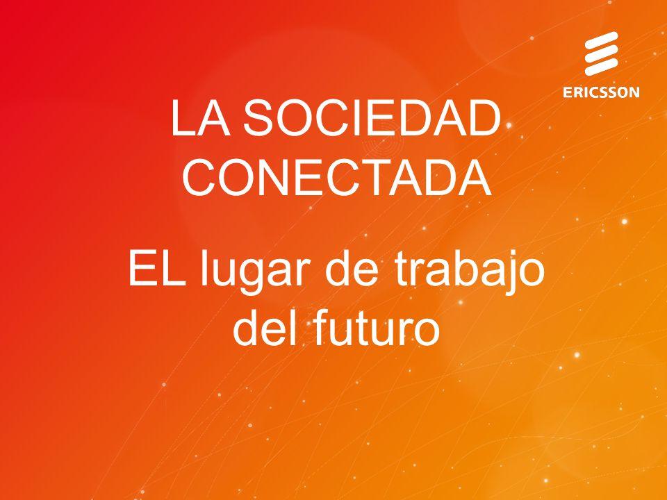 LA SOCIEDAD CONECTADA EL lugar de trabajo del futuro
