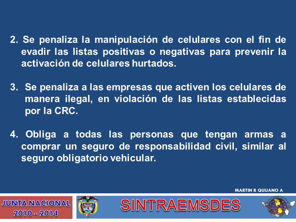 2. Se penaliza la manipulación de celulares con el fin de evadir las listas positivas o negativas para prevenir la activación de celulares hurtados. 3