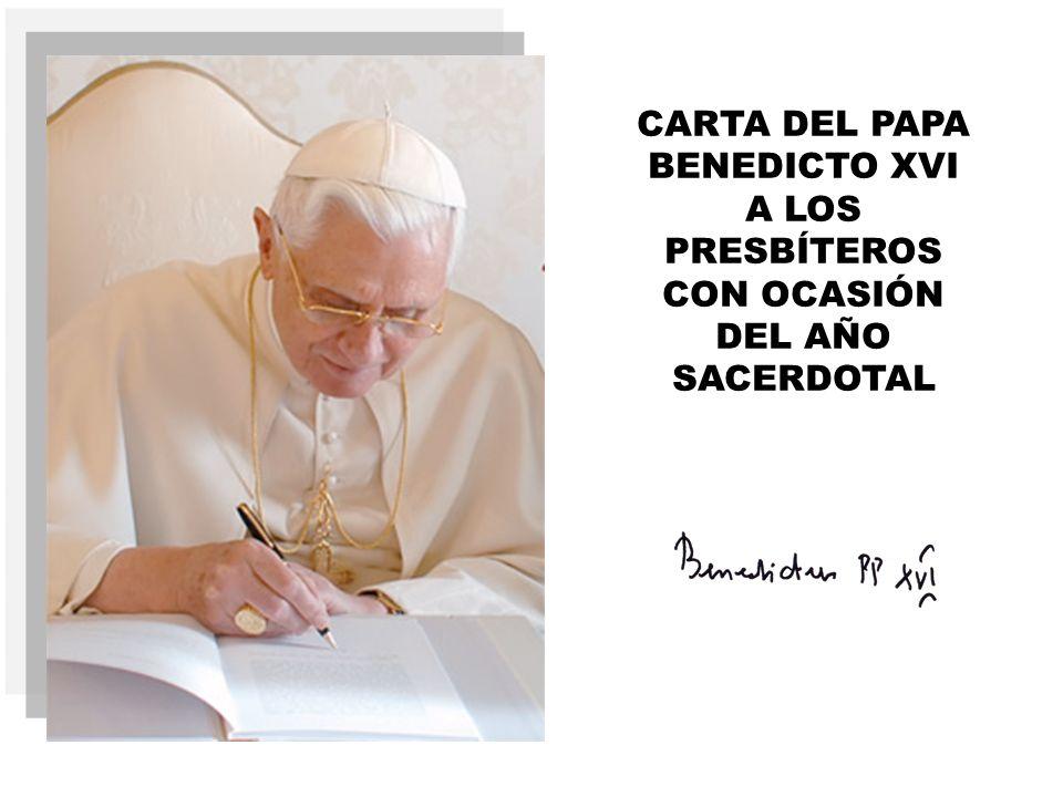 CARTA DEL PAPA BENEDICTO XVI A LOS PRESBÍTEROS CON OCASIÓN DEL AÑO SACERDOTAL