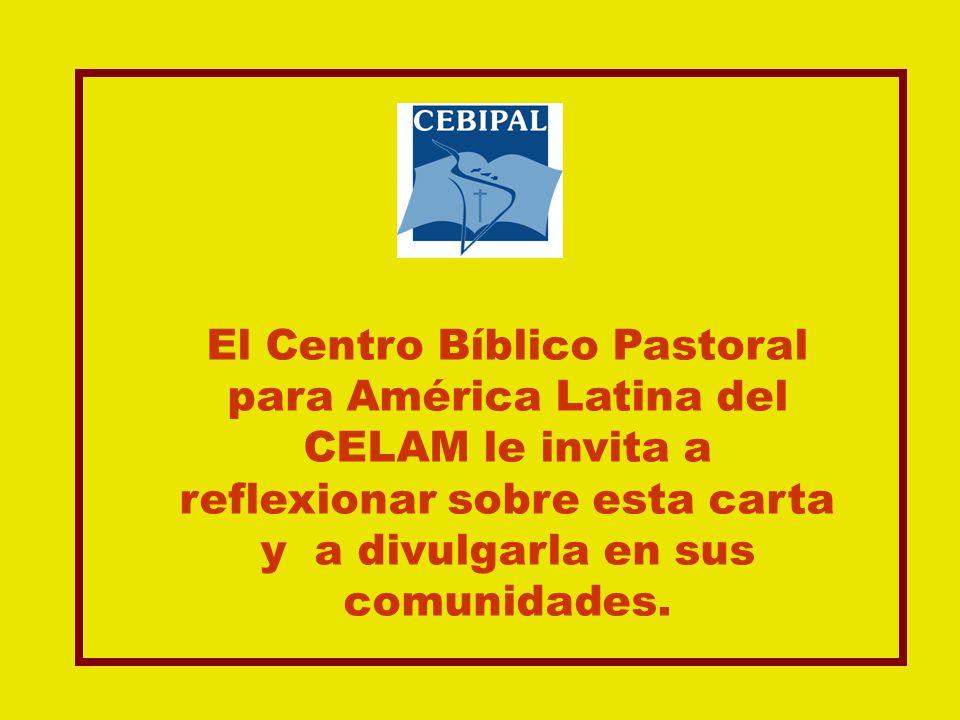 El Centro Bíblico Pastoral para América Latina del CELAM le invita a reflexionar sobre esta carta y a divulgarla en sus comunidades.