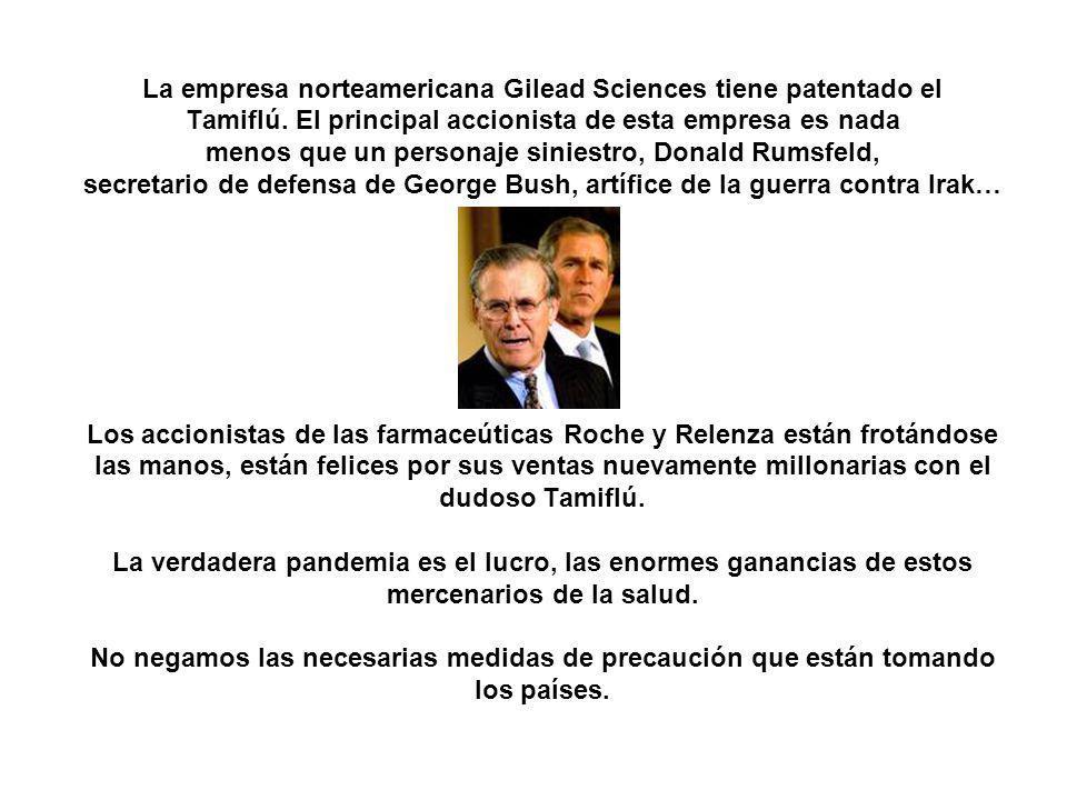 La empresa norteamericana Gilead Sciences tiene patentado el Tamiflú.