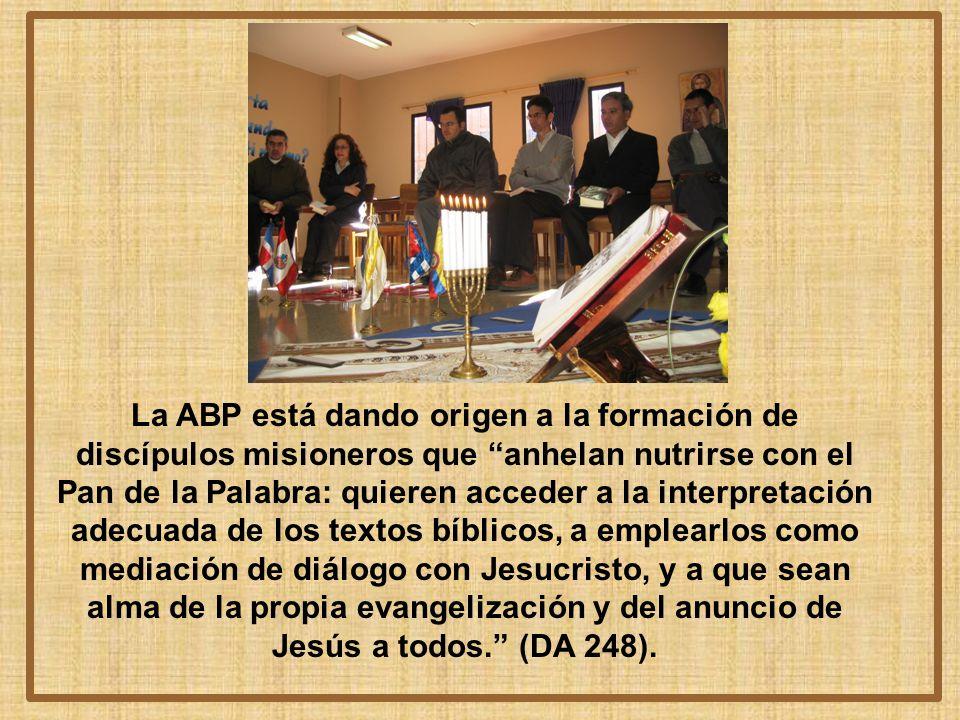La ABP está dando origen a la formación de discípulos misioneros que anhelan nutrirse con el Pan de la Palabra: quieren acceder a la interpretación ad