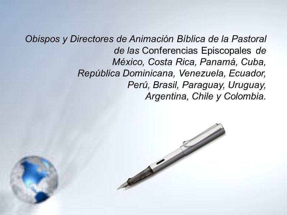 Obispos y Directores de Animación Bíblica de la Pastoral de las Conferencias Episcopales de México, Costa Rica, Panamá, Cuba, República Dominicana, Ve