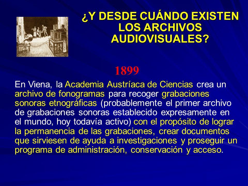 ¿Y DESDE CUÁNDO EXISTEN LOS ARCHIVOS AUDIOVISUALES.