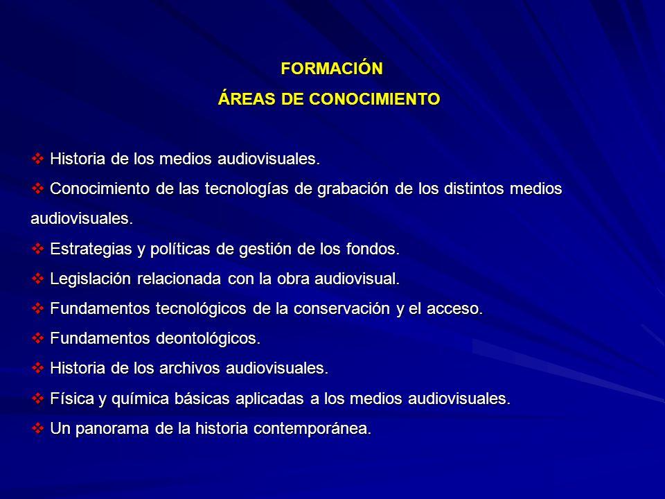 FORMACIÓN ÁREAS DE CONOCIMIENTO FORMACIÓN ÁREAS DE CONOCIMIENTO Historia de los medios audiovisuales.