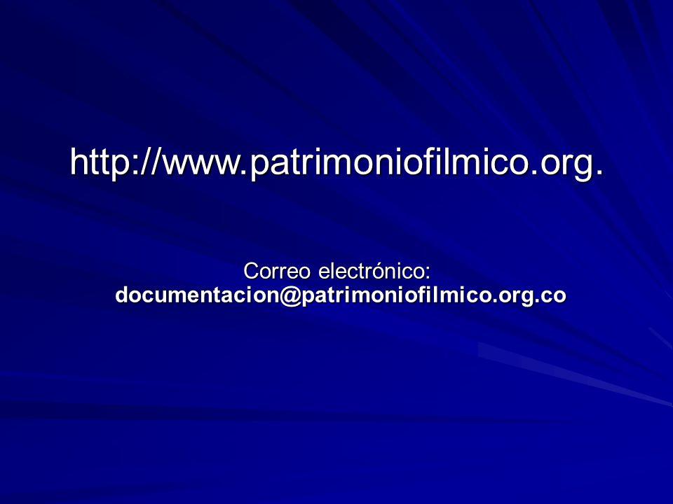 http://www.patrimoniofilmico.org. Correo electrónico: documentacion@patrimoniofilmico.org.co