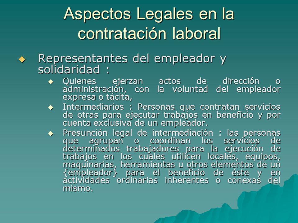 Aspectos Legales en la contratación laboral Representantes del empleador y solidaridad : Representantes del empleador y solidaridad : Quienes ejerzan