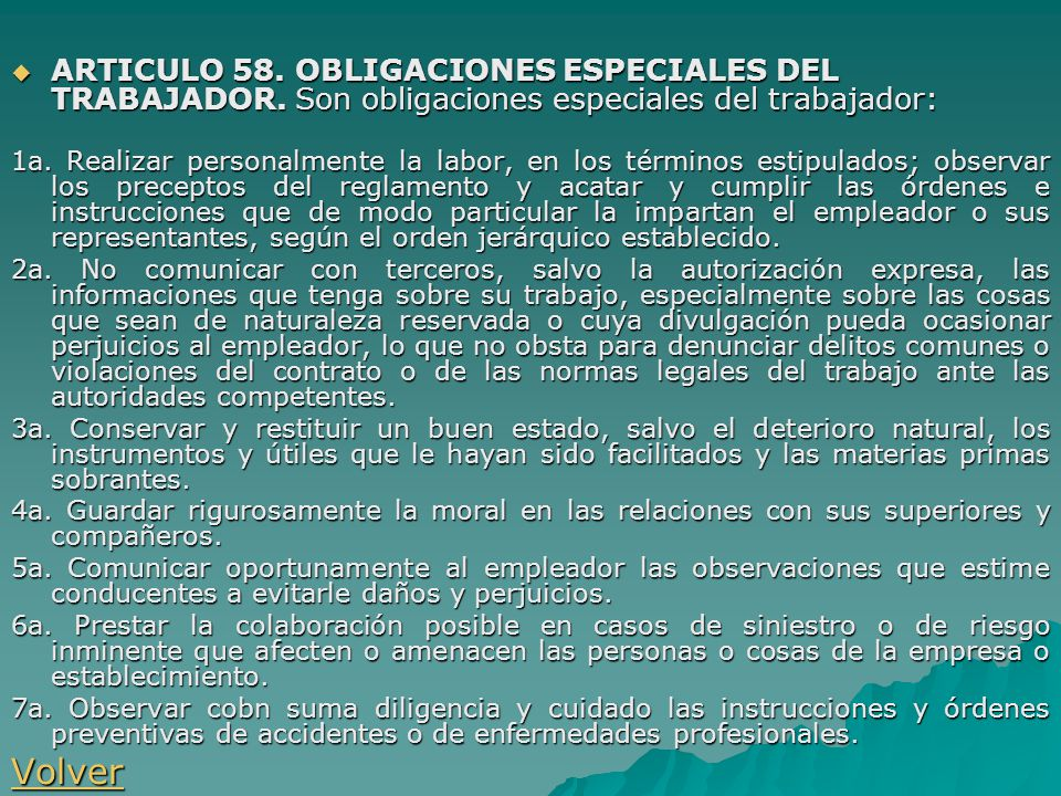 ARTICULO 58. OBLIGACIONES ESPECIALES DEL TRABAJADOR. Son obligaciones especiales del trabajador: ARTICULO 58. OBLIGACIONES ESPECIALES DEL TRABAJADOR.