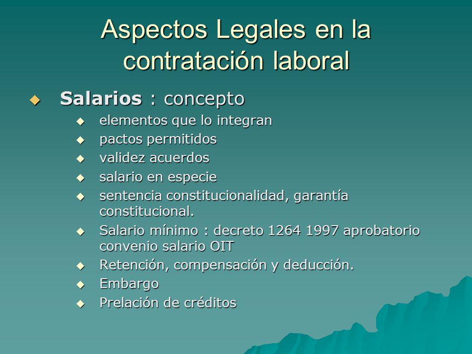 Aspectos Legales en la contratación laboral Salarios : concepto Salarios : concepto elementos que lo integran elementos que lo integran pactos permiti