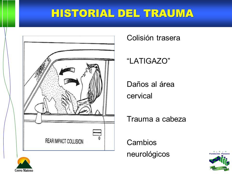 Colisión trasera LATIGAZO Daños al área cervical Trauma a cabeza Cambios neurológicos