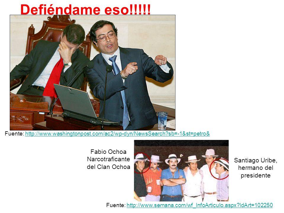 Fabio Ochoa Narcotraficante del Clan Ochoa Santiago Uribe, hermano del presidente Defiéndame eso!!!!! Fuente: http://www.washingtonpost.com/ac2/wp-dyn