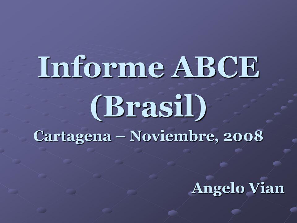 Angelo Vian Informe ABCE (Brasil) Cartagena – Noviembre, 2008