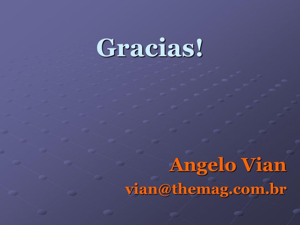 Gracias! Angelo Vian vian@themag.com.br