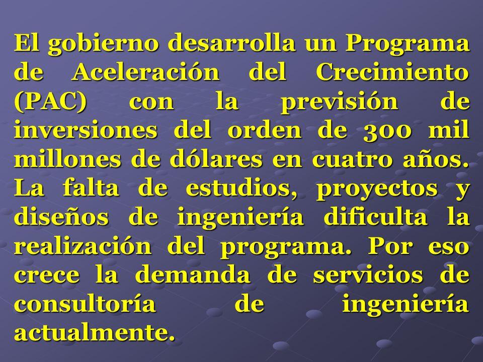 El gobierno desarrolla un Programa de Aceleración del Crecimiento (PAC) con la previsión de inversiones del orden de 300 mil millones de dólares en cu