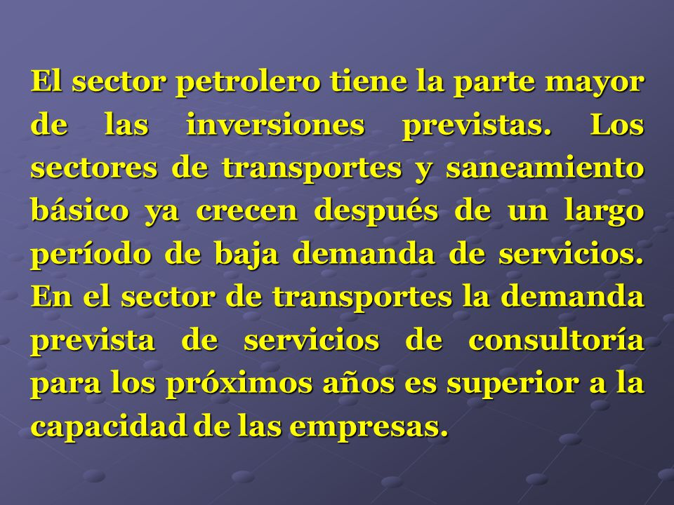 El sector petrolero tiene la parte mayor de las inversiones previstas. Los sectores de transportes y saneamiento básico ya crecen después de un largo