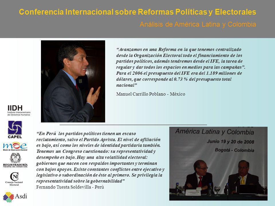 Conferencia Internacional sobre Reformas Políticas y Electorales Análisis de América Latina y Colombia En Perú los partidos políticos tienen un escaso reclutamiento, salvo el Partido Aprista.