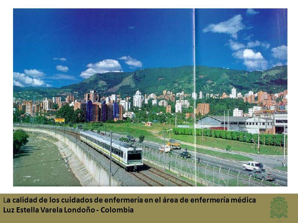 La calidad de los cuidados de enfermería en el área de enfermería médica Luz Estella Varela Londoño - Colombia