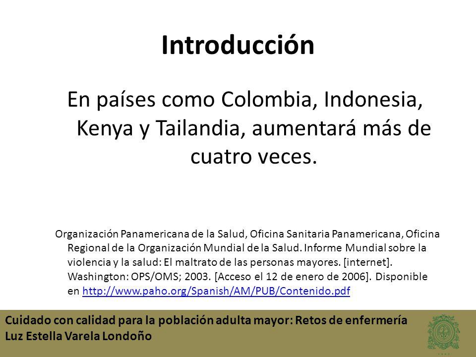 Colombia en veloz transformación demográfica Esperanza de vida al nacer En 1900, 28 años En 1950, 50 años En el 2000, 72 En el 2050 se calcula en 79 años y los mayor de 60 años se habrá quintuplicado.
