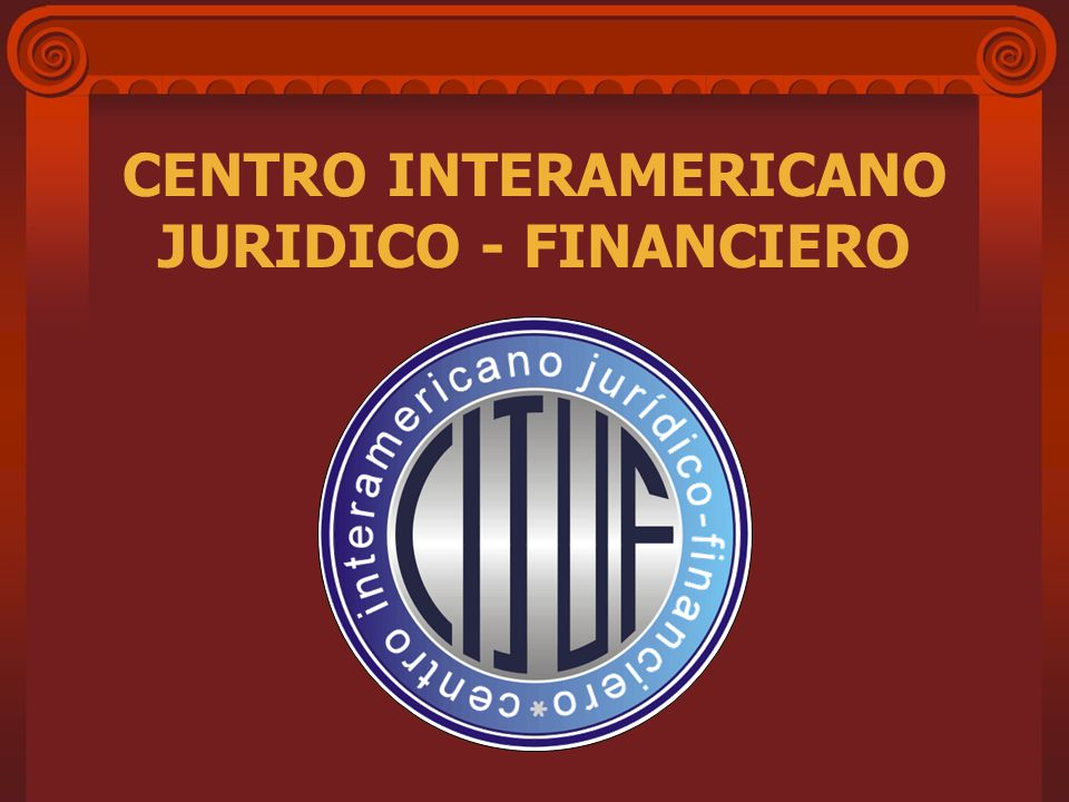 CENTRO INTERAMERICANO JURIDICO - FINANCIERO