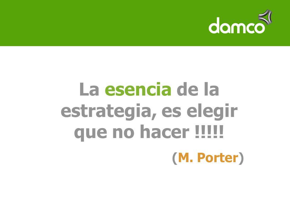 La esencia de la estrategia, es elegir que no hacer !!!!! (M. Porter)